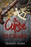 The Curse of The El Cazador (English Edition)