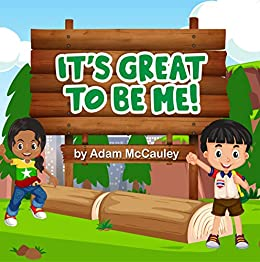 It's Great to Be ME by [Adam  McCauley]