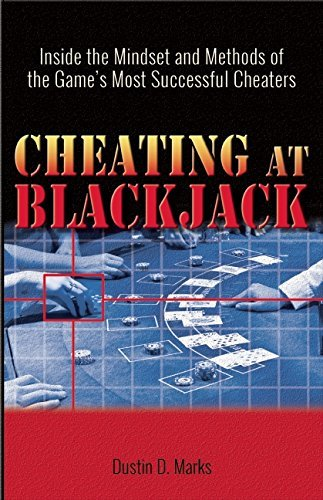 Cheating at Blackjack: Inside the Mindset and Methods of the Game's Most Successful Cheaters by Dustin D. Marks (2016-02-16)