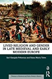 Lived Religion and Gender in Late Medieval and Early Modern Europe (Themes in Medieval and Early Modern History)