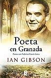 Poeta en Granada: Un paseo por la ciudad y la vida de Federico García