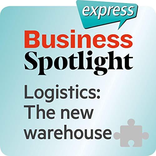 『Business Spotlight express - Bereiche: Wortschatz-Training Business-Englisch - Das neue Lager』のカバーアート