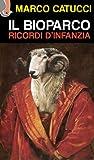 Il Bioparco. Ricordi d'infanzia (Italian Edition)
