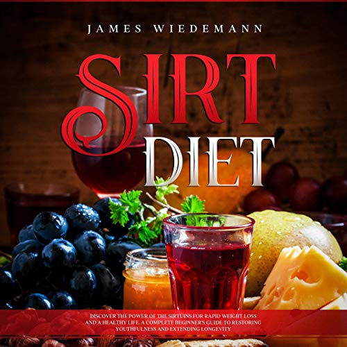 Sirt Diet: Discover the Power of the Sirtuins for Rapid Weight Loss and a Healthy Life. cover art