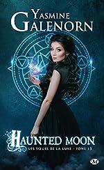 Les Soeurs de la lune, T13 - Haunted Moon d'Yasmine Galenorn
