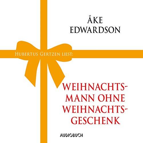 Weihnachtsmann ohne Weihnachtsgeschenk audiobook cover art