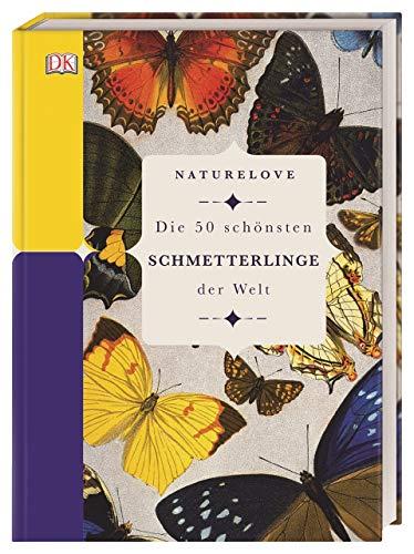 Naturelove. Die 50 schönsten Schmetterlinge der Welt: Ein Buch wird zum Kunstwerk