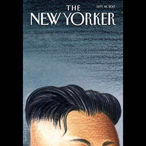 The New Yorker, September 18th 2017 (William Finnegan, Evan Osnos, Alice Gregory) audiobook cover art