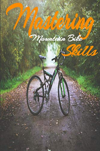 Mastering Mountain Bike Skills Lined Notebook: 110 Pages Journal