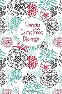 Handy Christmas Planner: Everything You Need In One Place : Gift List, Budget, Shopping Lists, Greeting Card Tracker & Holiday Menu Organiser