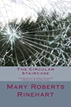 The Circular Staircase The Original Classic Mystery Complete & Unabridged (Summit Classic Mysteries)