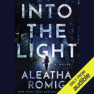 Into the Light                   By:                                                                                                                                 Aleatha Romig                               Narrated by:                                                                                                                                 Kevin T. Collins,                                                                                        Erin deWard,                                                                                        Noah Michael Levine                      Length: 13 hrs and 13 mins     1,584 ratings     Overall 4.1