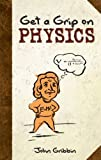 Get a Grip on Physics (Dover Books on Physics)