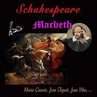 Macbeth                   De :                                                                                                                                 William Shakespeare                               Lu par :                                                                                                                                 Maria Casarès,                                                                                        Jean Topart,                                                                                        Jean Vilar                      Durée : 4 h et 19 min     Pas de notations     Global 0,0