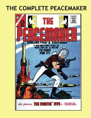 The Complete Peacemaker: New Expanded Edition - Now Includes...