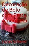 Decoração de Bolo com Pasta Americana (Portuguese Edition)