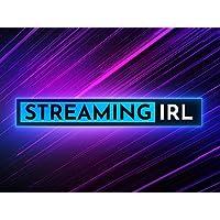 Streaming IRL