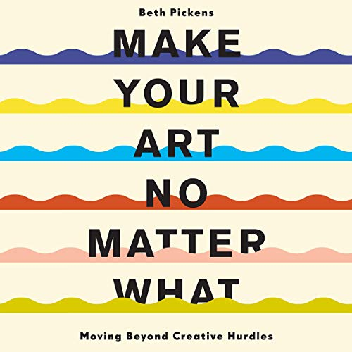 Make Your Art No Matter What cover art