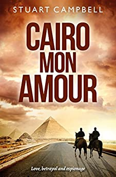 Cairo Mon Amour by [Stuart Campbell]