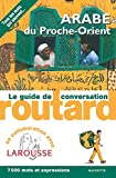 Le Routard guide de conversation  Arabe du Proche-Orient (French Edition)