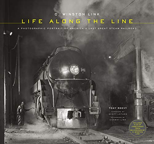 O. Winston Link: Life Along the Line: A Photographic Portrait of America\'s Last Great Steam Railroad (English Edition)