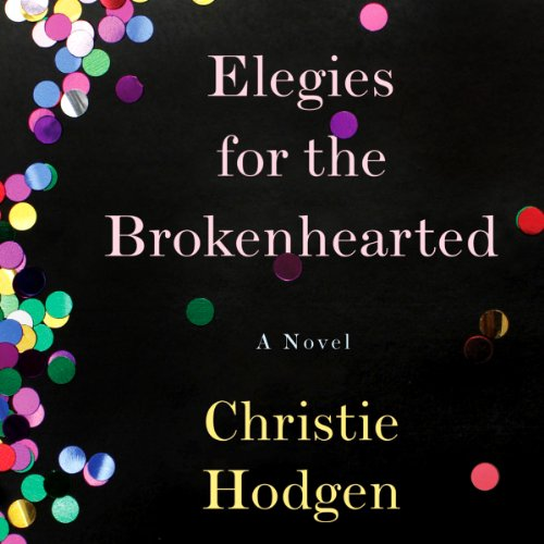 Elegies for the Brokenhearted audiobook cover art