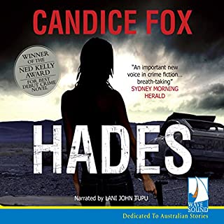 Hades                   By:                                                                                                                                 Candice Fox                               Narrated by:                                                                                                                                 Lani John Tupu                      Length: 8 hrs and 32 mins     51 ratings     Overall 4.3