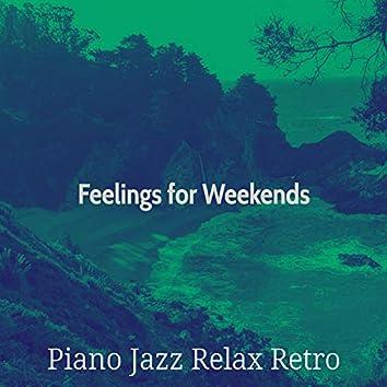 Feelings for Weekends