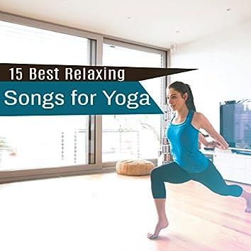 15 Best Relaxing Songs for Yoga – Asian Meditation, Zen Lounge, Training Yoga, Inner Harmony, Meditate