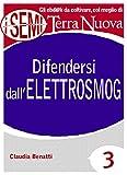 Difendersi dall'elettrosmog: Siamo circondati da cellulari, cordless, wifi, bluetooth, forni a...