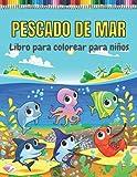 Pescado de mar Libro para colorear para niños: Libros para colorear de peces para niños y niños pequeños de 2 a 4, de 4 a 8 años
