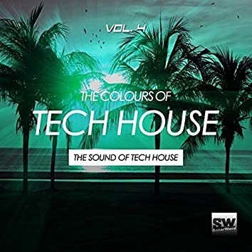 The Colours Of Tech House, Vol. 4 (The Sound Of Tech House)