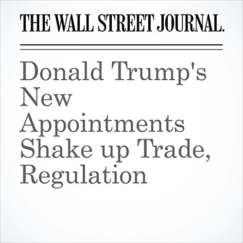 Donald Trump's New Appointments Shake up Trade, Regulation cover art