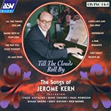 Till The Clouds Roll By - The Songs Of Jerome Kern by Various Artists (2002-03-15)