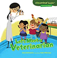 Let's Meet a Veterinarian (Cloverleaf Books : Community Helpers)