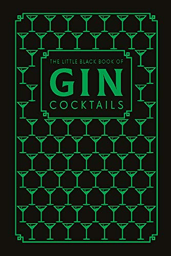 The Little Black Book of Gin Cocktails: A Pocket-Sized Collection of Gin Drinks for a Night In or a Night Out (Little Black Book of Cocktails)