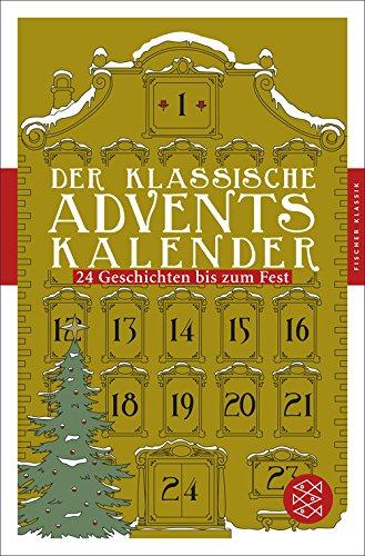 Der klassische Adventskalender: 24 Geschichten bis zum Fest (Fischer Klassik Plus) (German Edition)