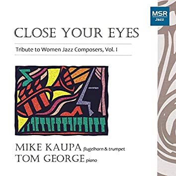 Close Your Eyes - Tribute to Women Jazz Composers, Vol. I