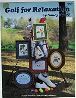 Golf for Relaxation (Charted Designs for Cross-Stitch and Needlepoint, #24)