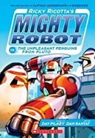Ricky Ricotta's Mighty Robot vs. The Un-Pleasant Penguins from Pluto by Dav Pilkey(2016-06-02)