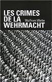 Les crimes de la Wehrmacht by Wolfram Wette(2009-09-21) - PERRIN - 01/01/2009