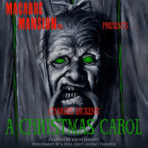 Macabre Mansion Presents… A Christmas Carol (Dramatized) audiobook cover art