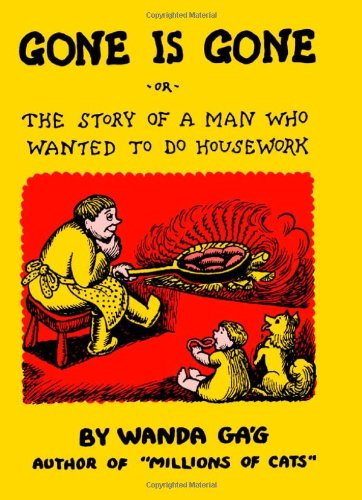 Price comparison product image Gone Is Gone: or the Story of a Man Who Wanted to Do Housework
