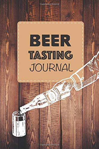 Beer Tasting Journal: Develop your palate and log beer tasting notes | 6 x 9 in 100 pages | Ideal for beginners and aficionados