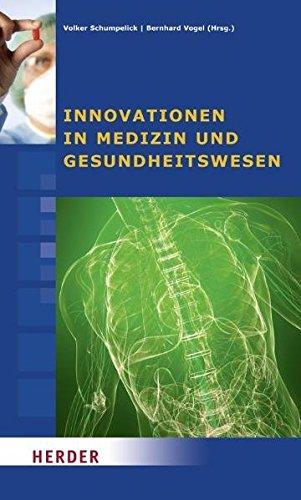 Innovationen in Medizin und Gesundheitswesen: Beiträge des Symposiums vom 24. bis 26. September 2009 in Cadenabbia