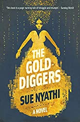 Books Set in Zimbabwe: The Gold Diggers by Sue Nyathi. zimbabwe books, zimbabwe novels, zimbabwe literature, zimbabwe fiction, zimbabwe authors, zimbabwe memoirs, best books set in zimbabwe, popular books set in zimbabwe, books about zimbabwe, zimbabwe reading challenge, zimbabwe reading list, harare books, bulawayo books, zimbabwe packing, zimbabwe travel, zimbabwe history, zimbabwe travel books, zimbabwe books to read, books to read before going to zimbabwe, novels set in zimbabwe, books to read about zimbabwe