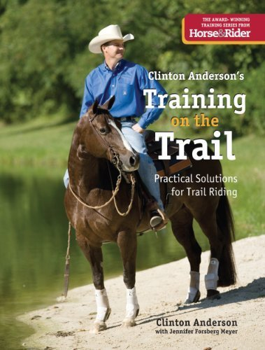 Training on the Trail: Practical Solutions for Trail Riding by Clinton Anderson (2012-07-31)