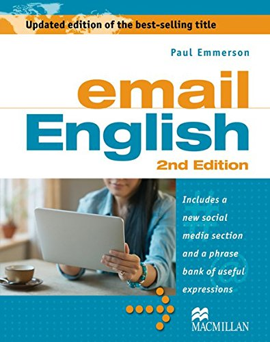 Business Skills: email English 2nd Edition: Includes a new social media section and a phrase bank of useful expressions / Student's Book: With new ... and a phrase bank of useful expressions