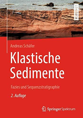 Klastische Sedimente: Fazies und Sequenzstratigraphie