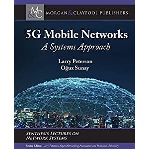 5G Mobile Networks: A Systems Approach (Synthesis Lectures on Network Systems)